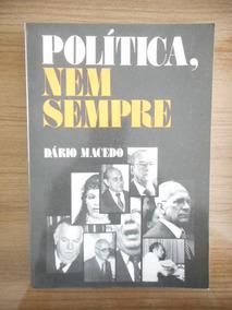 Livro Política, Nem Sempre Dário Macedo