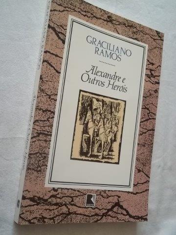* Livro - Alexandre E Outros Heróis - Literatura Nacional
