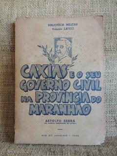 Caxias Seu Governo Civil Província Do Maranhão Astolfo Serra