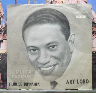 Ary Lobo Suplica Cearense Compacto Vinil Cantagalo