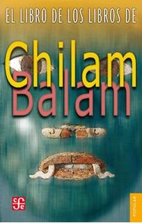 El Libro De Los Libros De Chilam Balam, Anónimo, Ed. Fce