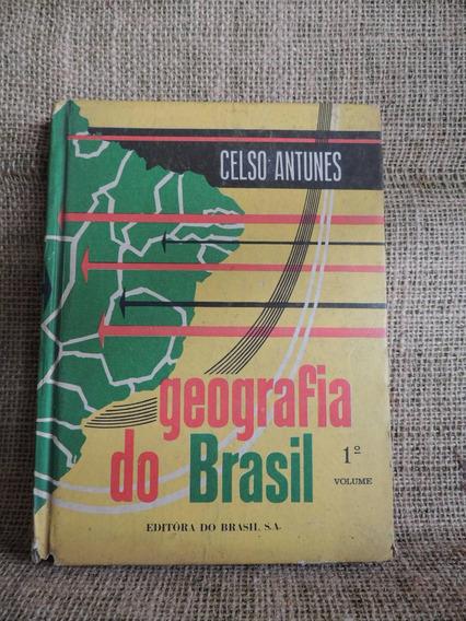 Geografia Do Brasil Primeiro Volume Celso Antunes Ed Do Bras