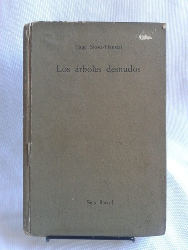 Imagen 1 de 4 de Los Árboles Desnudos Tage Skou-hansen  Editorial Seix Barral
