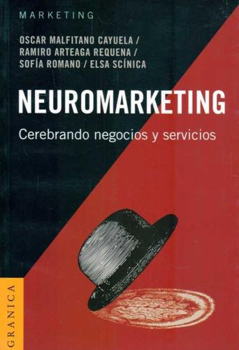 Neuromarketing: Cerebrando Negocios Y Servicios