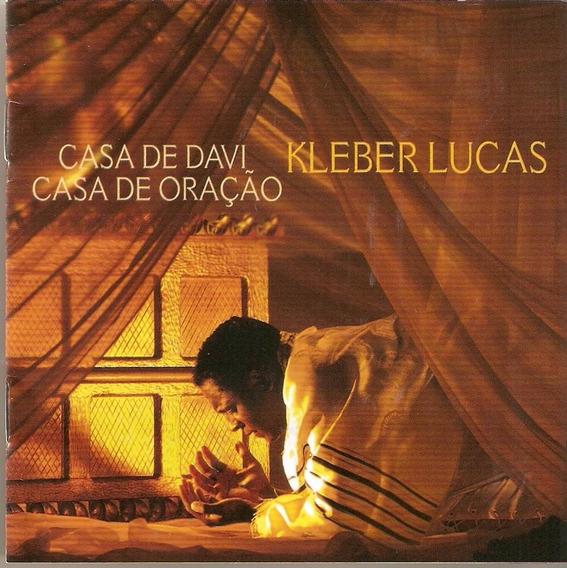 Cd Kleber Lucas - Casa De Davi, Casa De Oração - Novo***