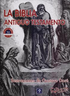 La Biblia - Antiguo Testamento - Gustavo Dore