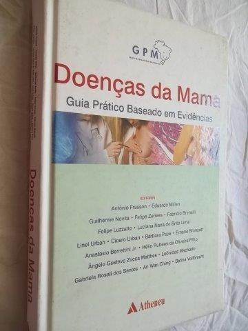 Livro Doenças Da Mama Guia Pratic Baseado Em Evidencias 2011
