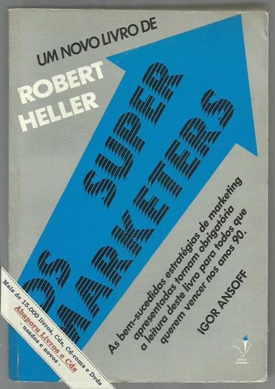 Livro Os Super Marketers - Robert Heller