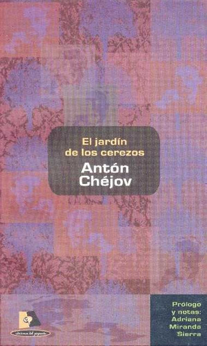 El Jardín De Los Cerezos - Antón Chéjov