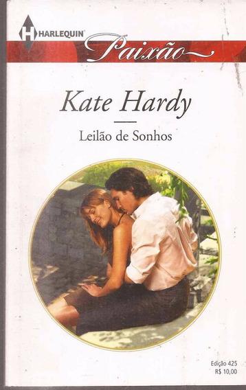 Leilão De Sonhos - Kate Hardy Harlequin Paixão 425