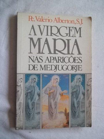 * Livro - A Virgem Maria - Nas Aparições De Medjugorje