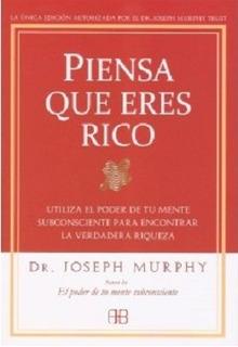 Piensa Que Eres Rico - Joseph Murphy