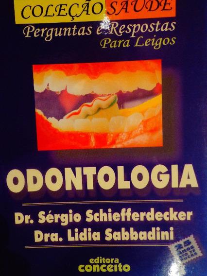 Odontologia - Perguntas E Respostas Para Leigos Schiefferdec