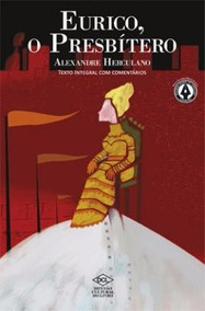 Eurico, O Presbítero - Alexandre Herculano