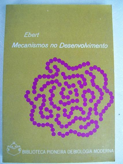 Livro: Mecanismos No Desenvolvimento - James Ebert 1970