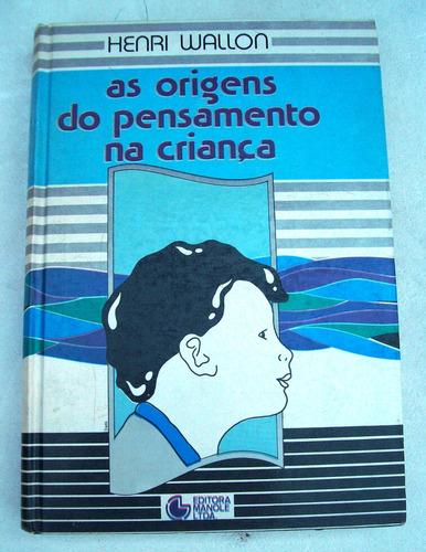 As Origens Do Pensamento Na Criança - Henri Wallon - 1989
