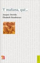 Y Mañana Qué?, Derrida / Roudinesco, Ed. Fce
