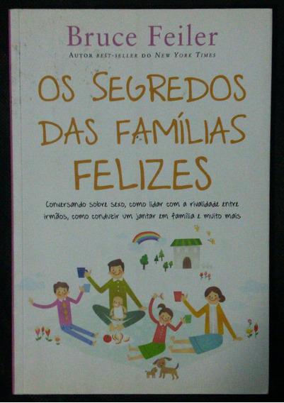 Os Segredos Das Famílias Felizes - Bruce Feiler.