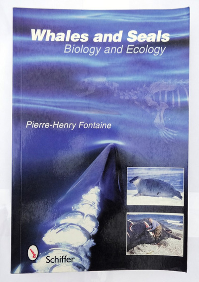 Whales And Seals - Biology And Ecology - Henry Fontaine 2007