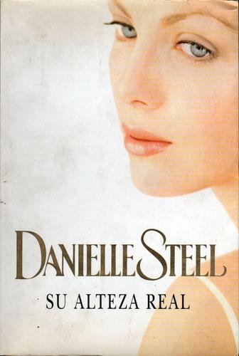 Su Alteza Real - Danielle Steel