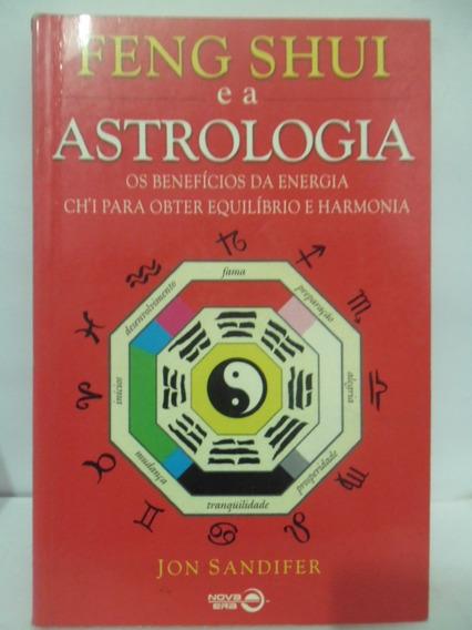 Feng Shui E A Astrologia - Jon Sandifer