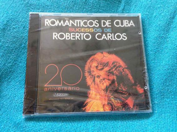 Cd Românticos De Cuba Sucessos De Roberto Carlos Lacrado