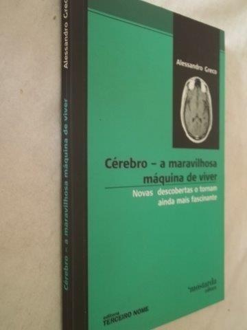 * Livro - Cérebro - Maravilhosa Máquina De Viver - Medicina