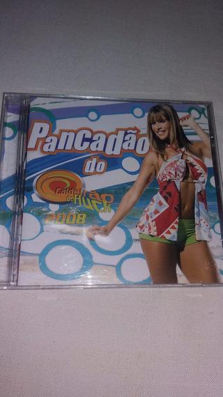 Cd Pancadão Do Caldeirao Do Huck - 2008 - Original.