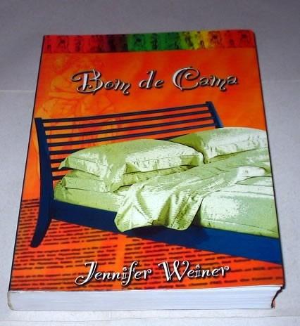 Livro Bom De Cama Jenifer Weiner Humor Inteligente Estiloso