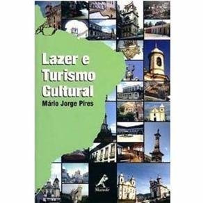 Lazer E Turismo Cultural 2ª Edição - Mario Jorge Pires