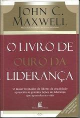 O Livro De Ouro Da Liderança - John C. Maxwell