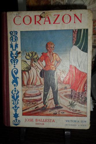 Corazon. Edmundo De Amicis. Editor Jose Ballesta1939