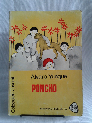 Imagen 1 de 3 de Poncho. Alvaro Yunque Editorial Plus Ultra Colección Juvenil