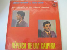 Lp = Marco Antonio E Julio Cesar - Replica De Um Caipira