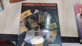 Livro - American Ceramics - 1876 To The Present !!!