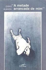 Livro A Mente Arrancada De Mim Izaias Almada