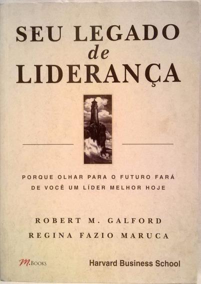 Seu Legado De Liderança - Roberto M Galforf
