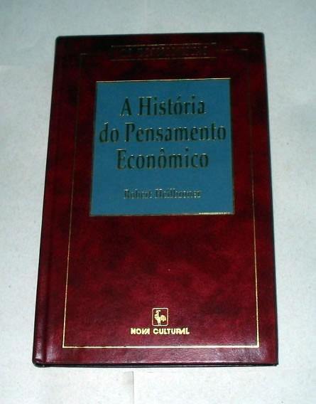 A História Do Pensamento Econômico - Os Economistas
