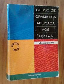 Curso De Gramática Aplicada Aos Textos - Ulisses Infante