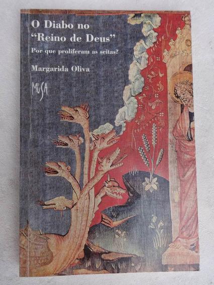 Livro: O Diabo No Reino De Deus - Seitas - Margarida Oliva