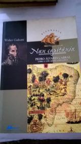 Walter Galvani - Livro: Nau Capitânia - Pedro Alvares Cabral