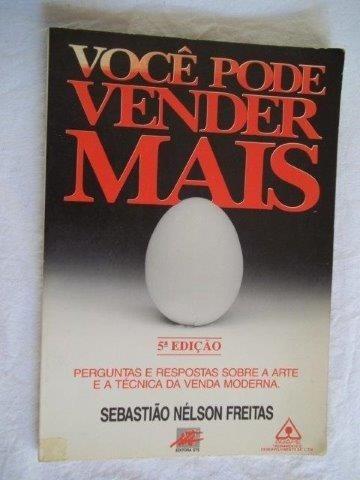 Voce Pode Vender Mais - Sebastião Nelson Freitas