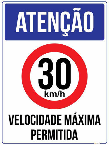 Placa Atenção Velocidade Máxima Permitida 30 Km/h