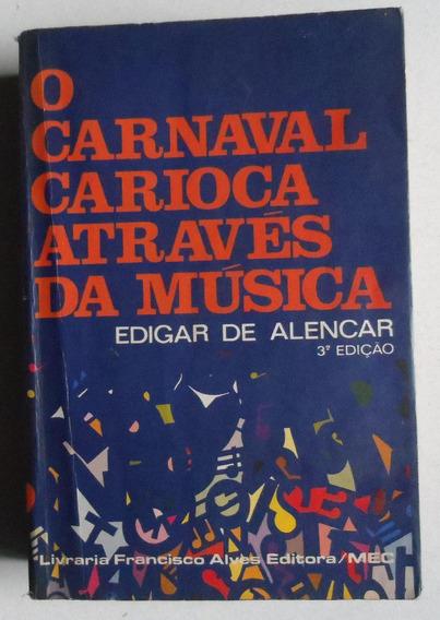 Livro - O Carnaval Carioca Atraves Da Musica - 3ª Edição