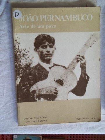 João Pernambuco - Arte De Um Povo - Arte