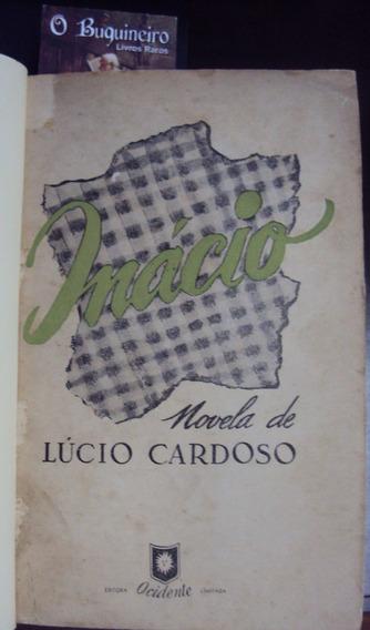 Inácio - Lúcio Cardoso - 1ª Edição - Capa De Santa Rosa