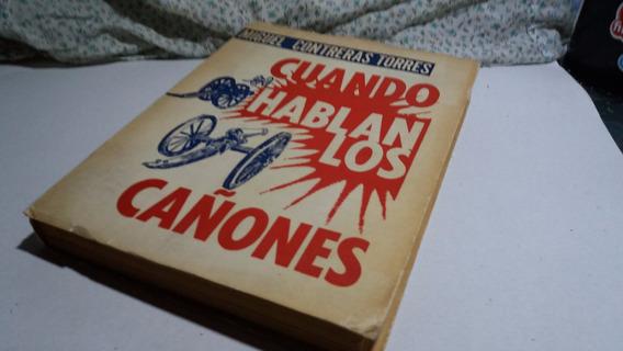 Cuando Hablan Los Cañones De Miguel Contreras Torres - 1964