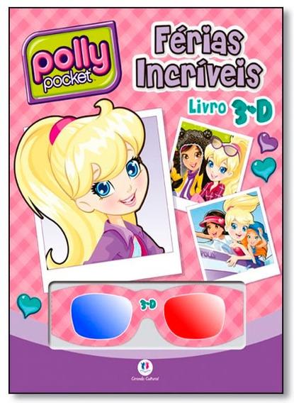 Polly Pocket Férias Incríveis Livro 3d Com Óculos