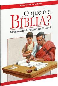 O Que É A Bíblia? Uma Introdução Ao Livro Da Fé Cristã - Sbb
