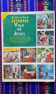 El Libro De Oro De Las Estampas N 8 La Vida De Jesus 48b